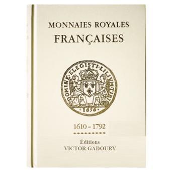 MONNAIES ROYALES FRANCAISES : 1610-1792 (édition Gadoury - 2018)