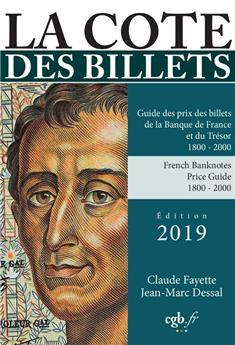 LA COTE DES BILLETS DE LA BANQUE DE FRANCE ET DU TRESOR (EDITION 2019)