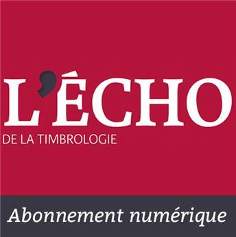 Abonnement Écho de la  Timbrologie (Version numérique)