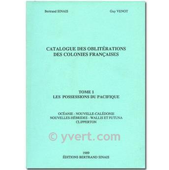 CATALOGUE DES OBLITERATIONS DES COLONIES FRANCAISES TOME 1 G. VENOT
