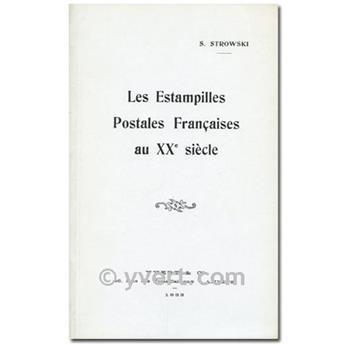 LES ESTAMPILLES POSTALES FRANCAISES AU XXE SIECLE - S. STROWSKI