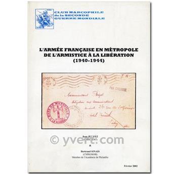 L´ARMEE FRANCAISE EN METROPOLE DE L´ARMISTICE A LA LIBERATION 1940-44