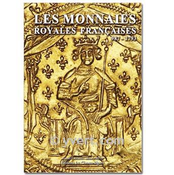 LES MONNAIES ROYALES FRANCAISES (Las monedas reales francesas): 987-1793
