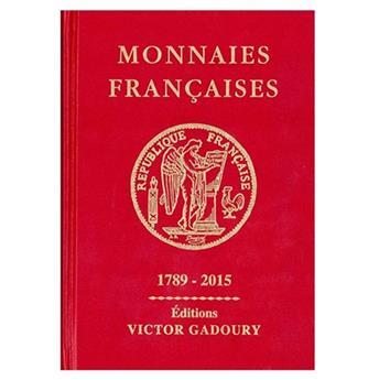 MONNAIES FRANCAISES GADOURY : 1789-2015
