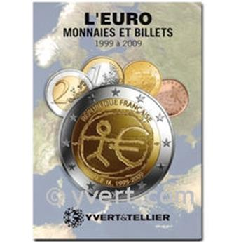 L´EURO MONNAIES ET BILLETS : 1999-2009 (El euro: monedas y billetes de 1999-2009)